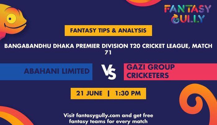 Abahani Limited vs Gazi Group Cricketers, Match 71