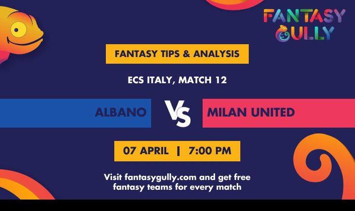Albano vs Milan United, Match 12