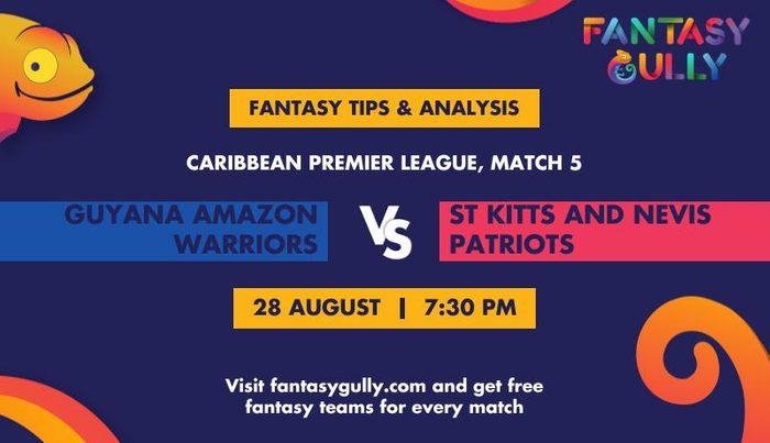 Guyana Amazon Warriors vs St Kitts and Nevis Patriots, Match 5