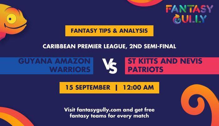 Guyana Amazon Warriors vs St Kitts and Nevis Patriots, 2nd Semi-Final