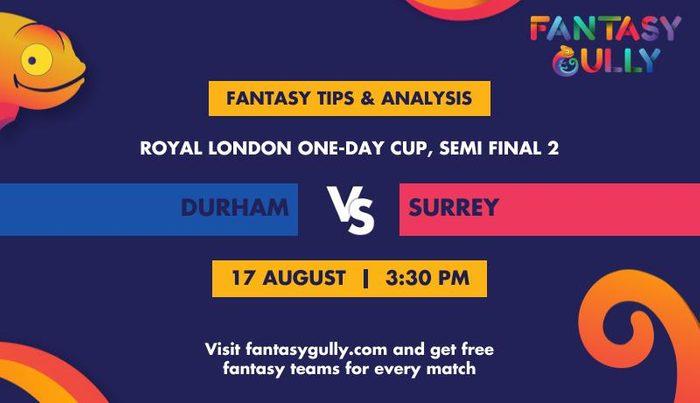 Durham vs Surrey, Semi Final 2
