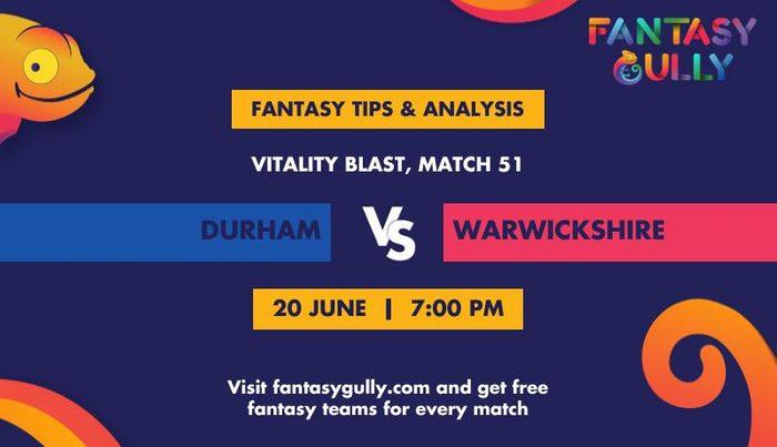 Durham vs Warwickshire, Match 51