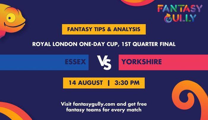 Essex vs Yorkshire, 1st Quarter Final
