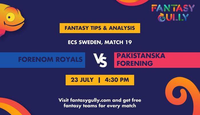 Forenom Royals vs Pakistanska Forening, Match 19