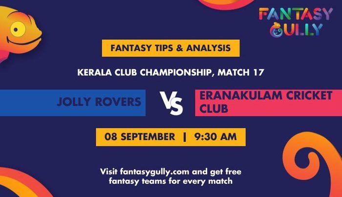 Jolly Rovers vs Eranakulam Cricket Club, Match 17