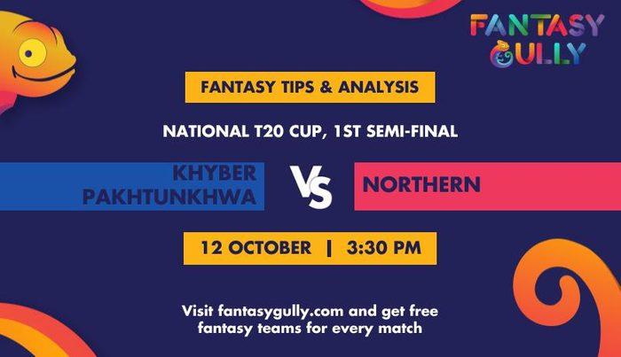 Khyber Pakhtunkhwa vs Northern, 1st Semi-Final