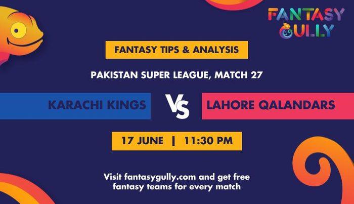 Karachi Kings vs Lahore Qalandars, Match 27