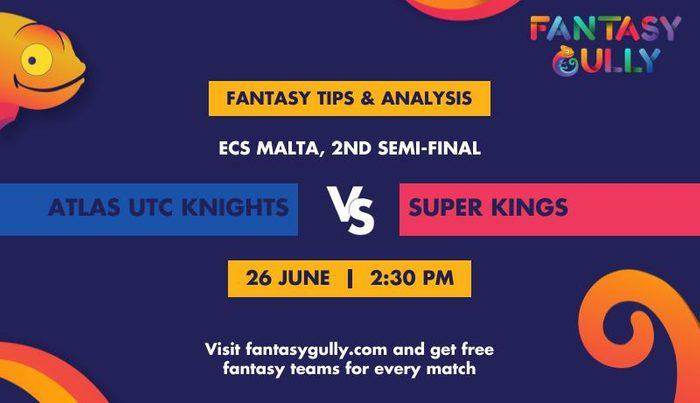 Atlas UTC Knights vs Super Kings, 2nd Semi-Final