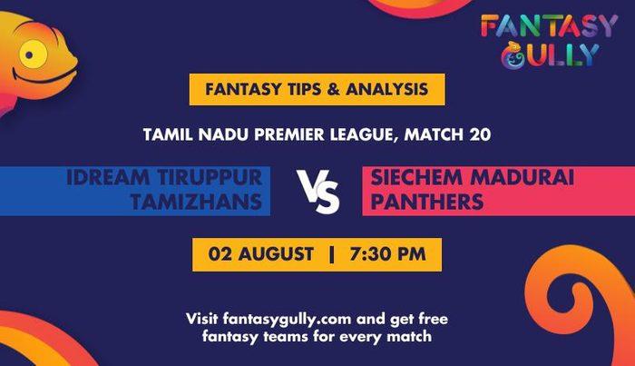 IDream Tiruppur Tamizhans vs Siechem Madurai Panthers, Match 20
