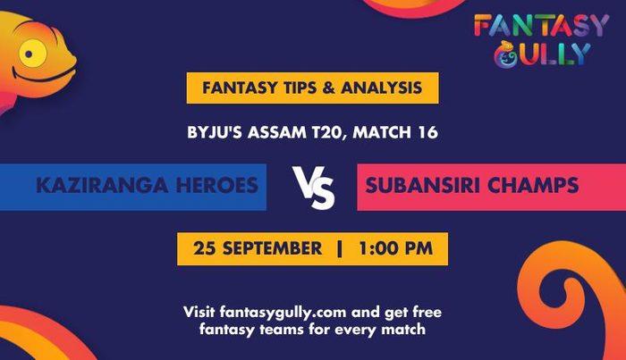 Kaziranga Heroes vs Subansiri Champs, Match 16