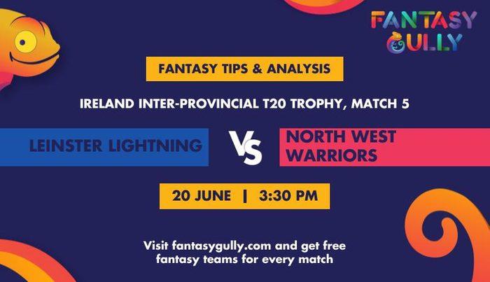 Leinster Lightning vs North West Warriors, Match 5