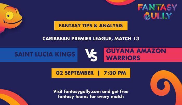 Saint Lucia Kings vs Guyana Amazon Warriors, Match 13