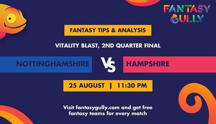 Nottinghamshire vs Hampshire, 2nd Quarter Final
