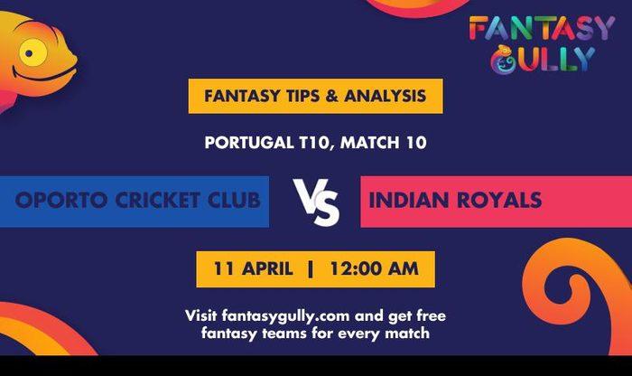 Oporto Cricket Club vs Indian Royals, Match 10