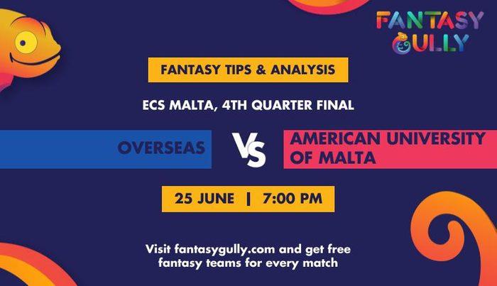 Overseas vs American University of Malta, 4th Quarter Final