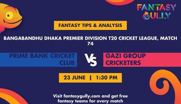 Prime Bank Cricket Club vs Gazi Group Cricketers, Match 74