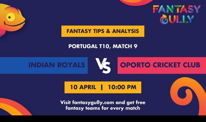 Indian Royals vs Oporto Cricket Club, Match 9