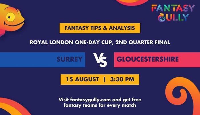 Surrey vs Gloucestershire, 2nd Quarter Final