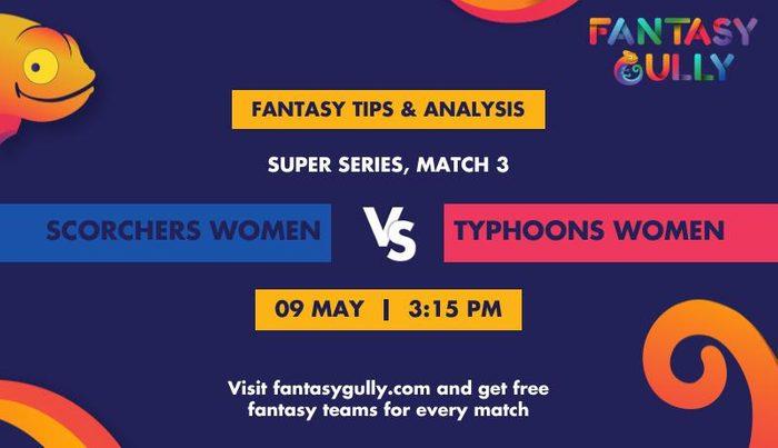 Scorchers Women vs Typhoons Women, Match 3