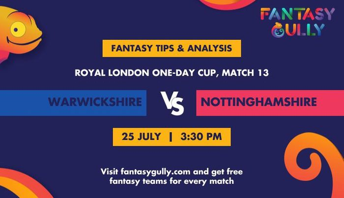 Warwickshire vs Nottinghamshire, Match 13