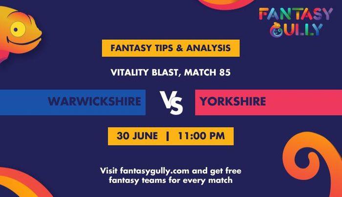 Warwickshire vs Yorkshire, Match 85