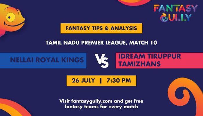 Nellai Royal Kings vs IDream Tiruppur Tamizhans, Match 10